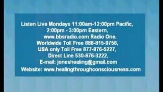 Healing Through Consciousness (part 2 of 6) – Healing Though Consciousness Radio Program