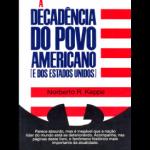 decadencia-do-povo-americano e dos estados unidos Decadência do Povo Americano norberto keppe