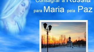 Consagrar a Rússia para Maria pela Paz