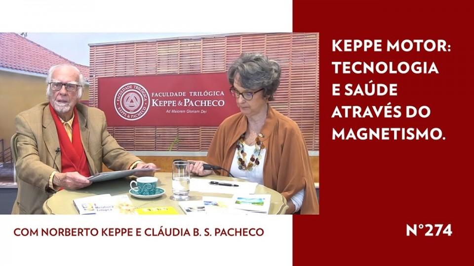 Keppe Motor: tecnologia e saúde através do Magnetismo – STOP 274